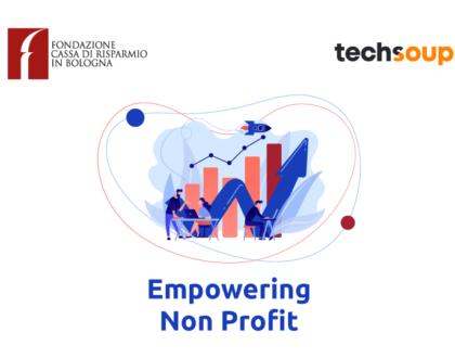 """""""Empowering Non Profit"""". Fondazione Carisbo e TechSoup annunciano il nuovo percorso formativo sulla trasformazione digitale rivolto agli operatori del Terzo Settore della Città metropolitana di Bologna"""